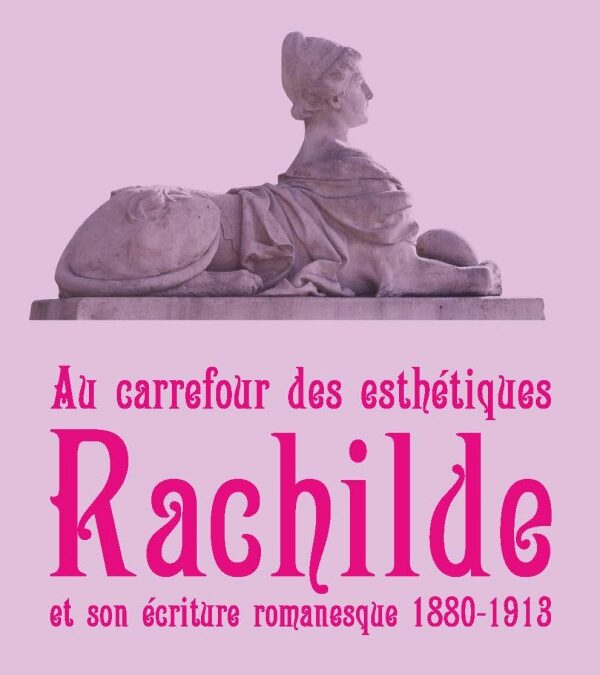 Anita Staroń, Au carrefour des esthétiques. Rachilde et son écriture romanesque 1880-1913, Łódź, Wydawnictwo Uniwersytetu Łódzkiego, 2015, 420ss.