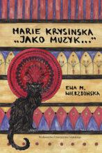 """Ewa M. Wierzbowska, Marie Krysinska """"Jako muzyk…"""", WUG, Gdańsk, 2020, 206 p."""